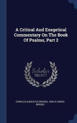 A Critical and Exegetical Commentary on the Book of Psalms, Part 2 by Charles Augustus Briggs image