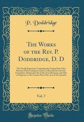 The Works of the Rev. P. Doddridge, D. D, Vol. 7 by P Doddridge