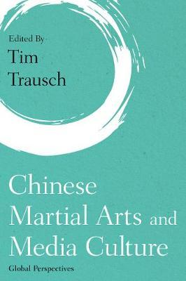 Chinese Martial Arts and Media Culture image