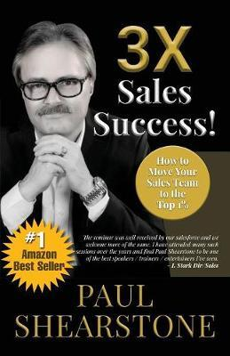 3x Sales Success! by Paul Shearstone