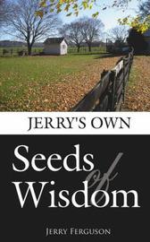 Jerry's Own-Seeds of Wisdom by Ferguson Jerry Ferguson image