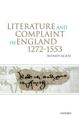 Literature and Complaint in England 1272-1553 by Wendy Scase image