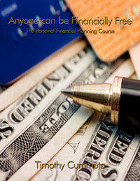 Anyone Can be Financially Free by Timothy Cummuta