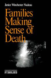 Families Making Sense of Death by Janice W. Nadeau