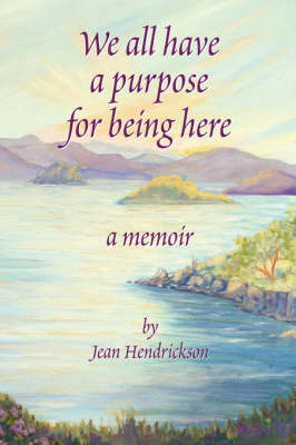 We All Have a Reason for Being Here by Jean Hendrickson