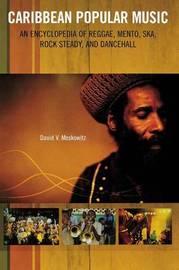 Caribbean Popular Music by David V Moskowitz
