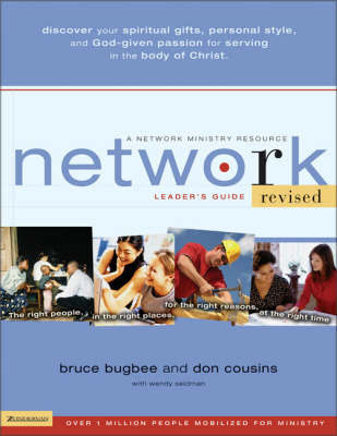 Network: The Right People, in the Right Places, for the Right Reasons, at the Right Time: Leader's Guide by Bruce L. Bugbee