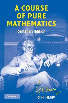 A Course of Pure Mathematics Centenary edition by G.H. Hardy image