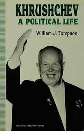 Khrushchev: A Political Life by William J. Tompson image