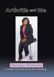 Arthritis and Me by Monique McKenzie