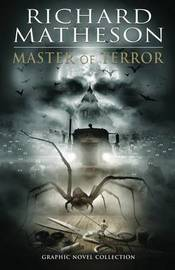 Richard Matheson Master Of Terror Graphic Novel Collection by Ted Adams
