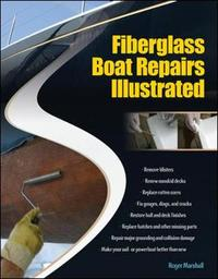 Fiberglass Boat Repairs Illustrated by Roger Marshall image
