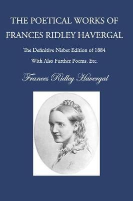The Poetry of Frances Ridley Havergal by Frances Ridley Havergal image