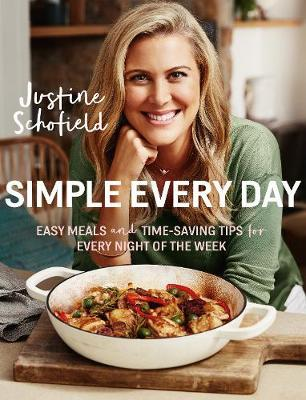 Simple Every Day by Justine Schofield