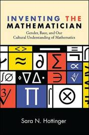 Inventing the Mathematician by Sara N. Hottinger image