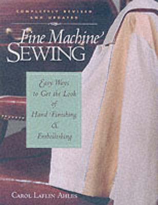 Fine Machine Sewing by Carol Ahles