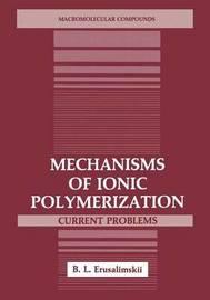 Mechanisms of Ionic Polymerization by B.L. Erusalimskii
