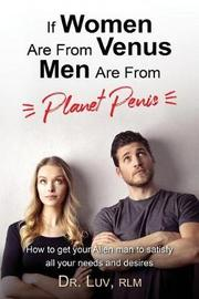 If Women Are from Venus, Men Are from Planet Penis by Dr Luv image