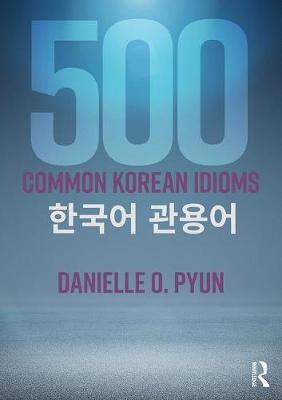 500 Common Korean Idioms by Robert J. Fouser