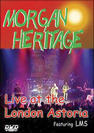 Morgan Heritage - Live at the London Astoria on DVD