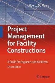 Project Management for Facility Constructions by Alberto De Marco