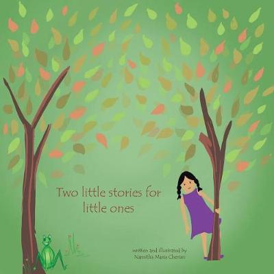 Two Little Stories for Little Ones by Namitha Maria Cherian