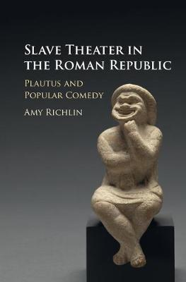 Slave Theater in the Roman Republic by Amy Richlin image