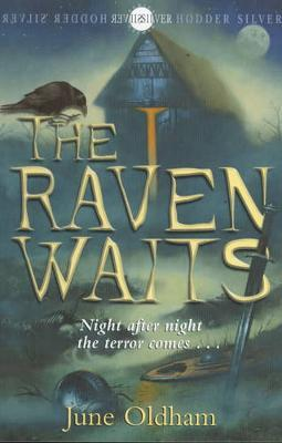 The Raven Waits by June Oldham