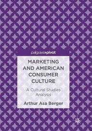 Marketing and American Consumer Culture by Arthur Asa Berger image
