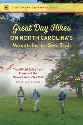 Great Day Hikes on North Carolina's Mountains-to-Sea Trail