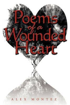 Poems of a Wounded Heart by Alex Montez image