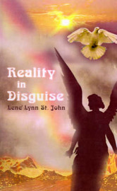 Reality in Disguise by Lene' Lynn St John