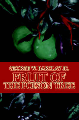 Fruit of the Poison Tree by George W Barclay image