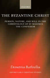 The Byzantine Christ by Demetrios Bathrellos