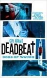 Deadbeat - Dogs of Waugh by Guy Adams