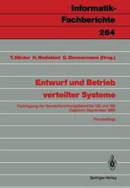 Entwurf Und Betrieb Verteilter Systeme: Fachtagung Der Sonderforschungsbereiche 124 Und 182, Dagstuhl, 19.-21. September 1990, Proceedings