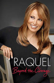 Raquel Welch: Beyond the Cleavage by Raquel Welch image