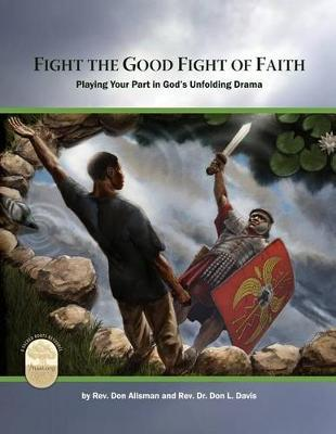 Fight the Good Fight of Faith by Rev Don Allsman