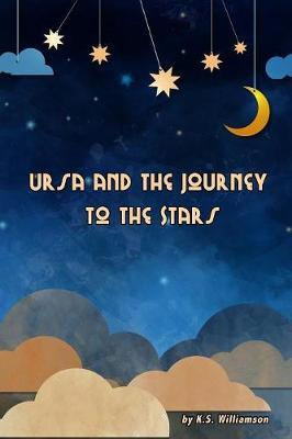 Ursa and the Journey to the Stars by K.S. Williamson image