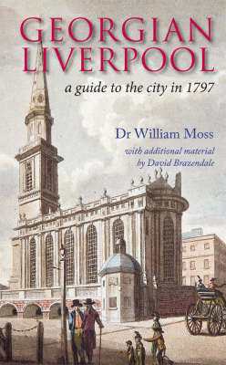 Georgian Liverpool by William Moss