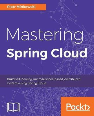 Mastering Spring Cloud by Piotr Minkowski image
