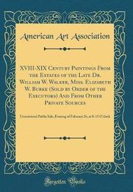 XVIII-XIX Century Paintings from the Estates of the Late Dr. William W. Walker, Miss. Elizabeth W. Burke (Sold by Order of the Executors) and from Other Private Sources by American Art Association image