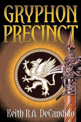 Gryphon Precinct by Keith R.A. DeCandido