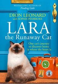 Lara The Runaway Cat by Dion Leonard