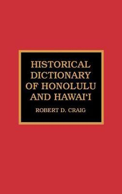 Historical Dictionary of Honolulu and Hawai'i by Robert Dean Craig image