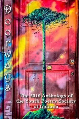 Doorways by Youth Poetry Society of Indiana