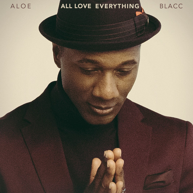 All Love Everything by Aloe Blacc