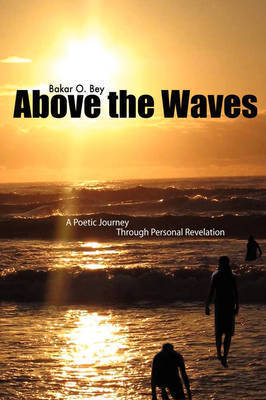 Above the Waves by Bakar O. Bey