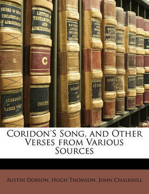 Coridon's Song, and Other Verses from Various Sources by Austin Dobson