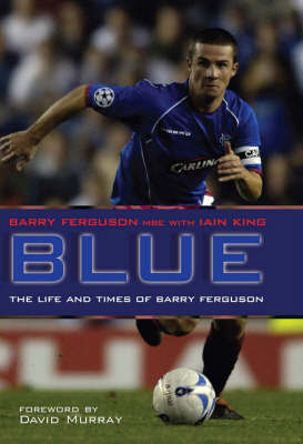 Blue: The Life and Times of Barry Ferguson by Barry Ferguson image